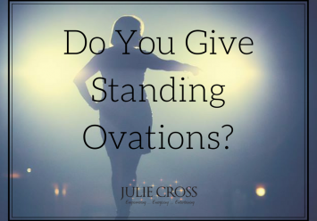 Do You Give Standing Ovations?