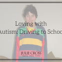 Loving with Autism: Driving to School
