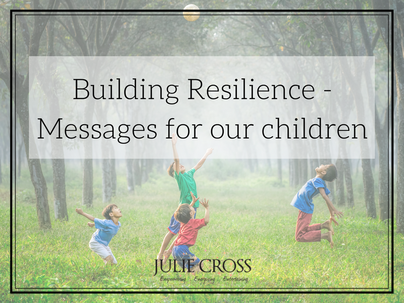Building Resilience – Messages for our children