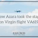 How Azara took the stage on Virgin flight VA619