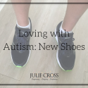 Loving with Autism: Shoes