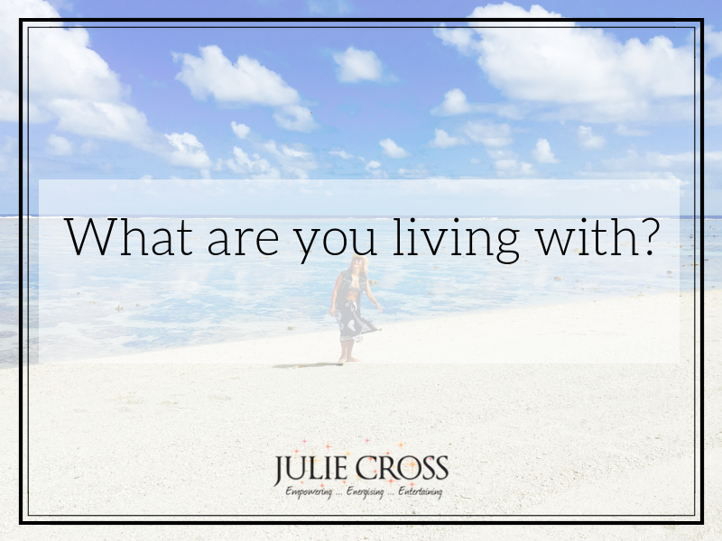 What are you living with?