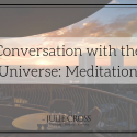 Conversation with the Universe: Meditation