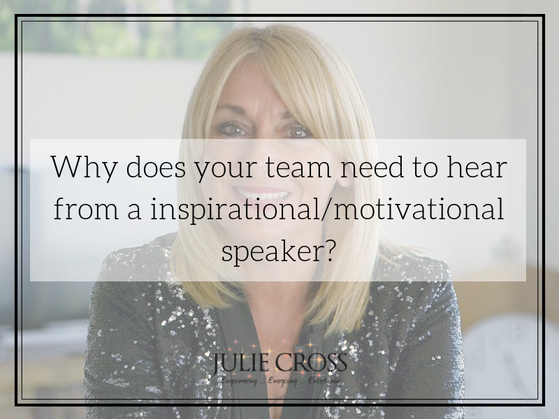 Why does your team need to hear from a inspirational/motivational speaker?