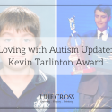 Loving with Autism Update: Kevin Tarlinton Award