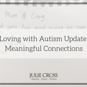 Loving with Autism Update: Meaningful Connections