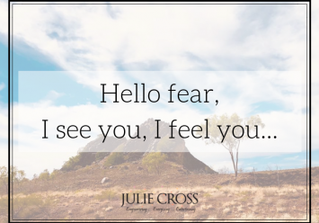 Hello fear, I see you, I feel you…